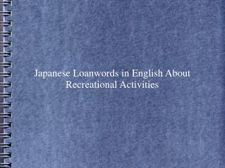 Japanese Loanwords in English About Recreational Activities