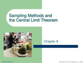 Sampling Methods and  the Central Limit Theorem