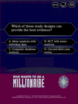 Which of these study designs can provide the best evidence?