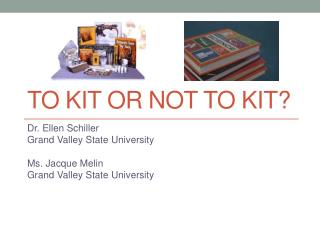 To Kit or Not to Kit?