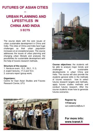 FUTURES OF ASIAN CITIES –   URBAN PLANNING AND LIFESTYLES  IN  CHINA AND INDIA 5 ECTS