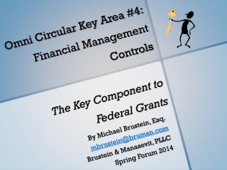 Omni Circular Key Area #4: Financial Management Controls The Key Component to Federal Grants