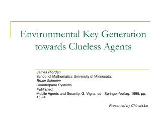 Environmental Key Generation towards Clueless Agents