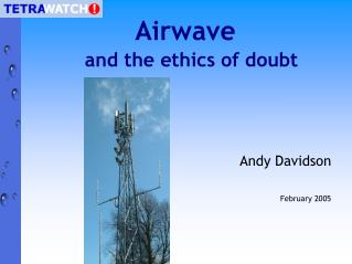 Airwave and the ethics of doubt