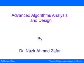 Dr Nazir A. Zafar Advanced Algorithms Analysis and Design