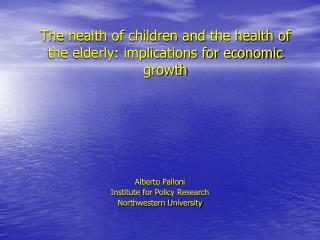 The health of children and the health of the elderly: implications for economic growth