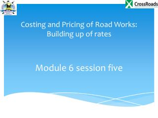 Costing and Pricing  of Road Works: Building up of rates