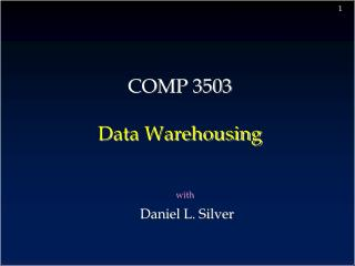 COMP 3503 Data Warehousing