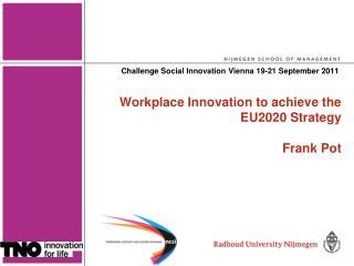 Workplace Innovation to achieve the EU2020 Strategy  Frank Pot