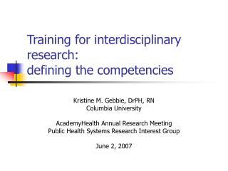 Training for interdisciplinary research:  defining the competencies