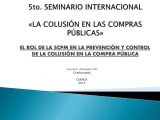 Fausto E. Alvarado LLM Comisionado CUENCA 2013