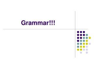 Grammar!!!