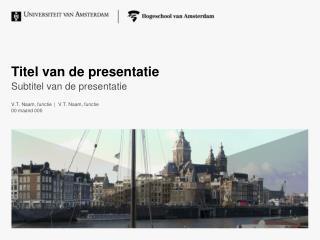 Titel van de presentatie Subtitel van de presentatie