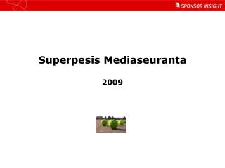 Superpesis Mediaseuranta 2009