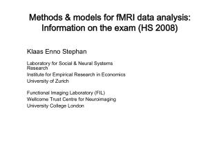 Methods & models for fMRI data analysis: Information on the exam (HS 2008)