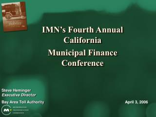 IMN s Fourth Annual California  Municipal Finance Conference