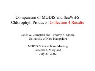 Comparison of MODIS and SeaWiFS Chlorophyll Products:  Collection 4 Results