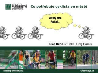 Bike Brno , 5.11.2009