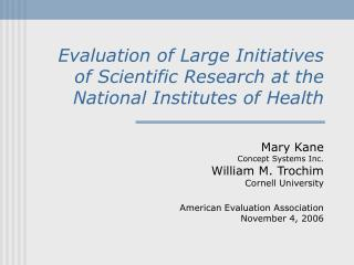 Evaluation of Large Initiatives  of Scientific Research at the  National Institutes of Health