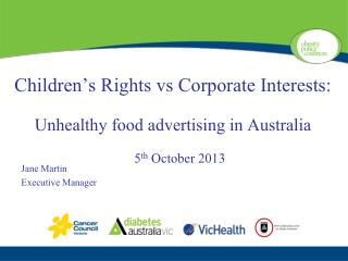 Children�s Rights vs Corporate Interests: Unhealthy food advertising in Australia