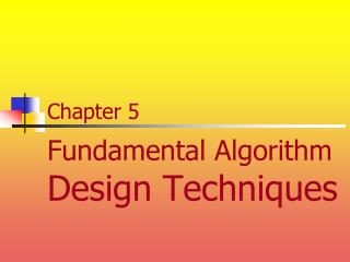Chapter 5 Fundamental Algorithm Design Techniques