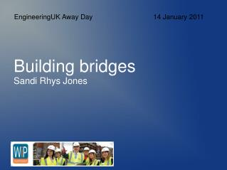 Building bridges Sandi Rhys Jones