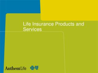 Life Insurance Products and Services