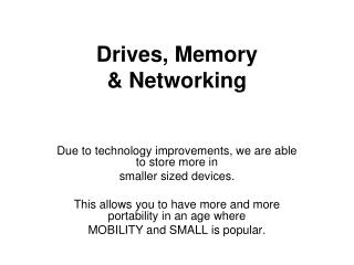 Drives, Memory & Networking