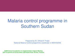 Malaria control programme in Southern Sudan