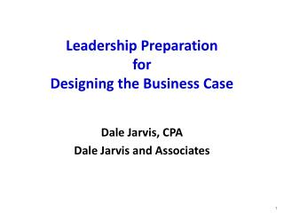 Leadership Preparation  for  Designing the Business Case