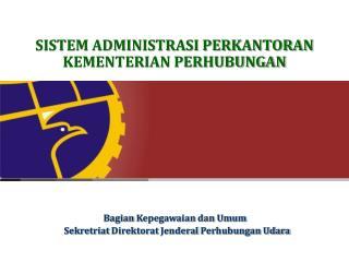 Bagian Kepegawaian dan Umum Sekretriat Direktorat Jenderal Perhubungan Udara