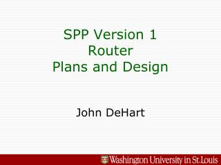 SPP Version 1 Router Plans and Design