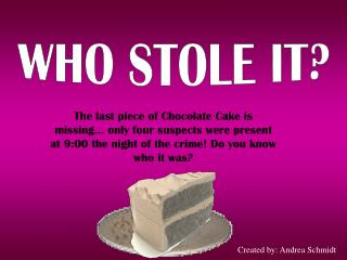 WHO STOLE IT?
