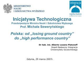Dr hab. inż. Alberto Lozano Platonoff Zespół Badawczy Integracja Uniwersytetu Szczecińskiego