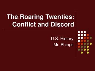 The Roaring Twenties:  Conflict and Discord