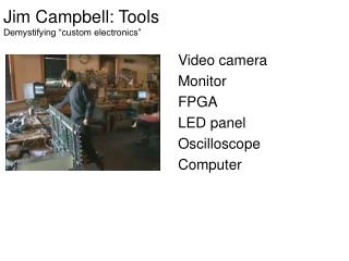 "Jim Campbell: Tools Demystifying ""custom electronics"""