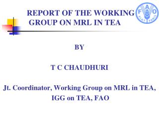 REPORT OF THE WORKING    GROUP ON MRL IN TEA