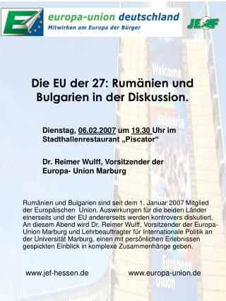 Die EU der 27: Rumänien und Bulgarien in der Diskussion.