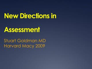 New Directions in  Assessment