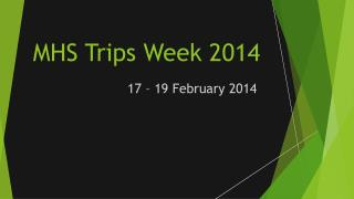 MHS Trips Week 2014