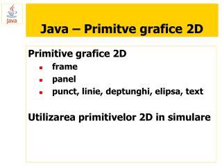 Java � Primitve grafice 2D