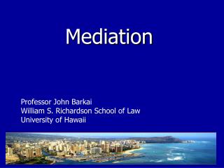 Professor John Barkai William S. Richardson School of Law University of Hawaii
