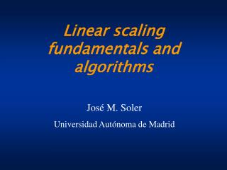 Linear scaling fundamentals and algorithms