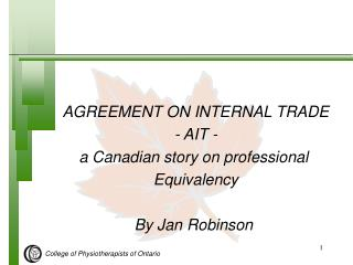 AGREEMENT ON INTERNAL TRADE - AIT - a Canadian story on professional  Equivalency By Jan Robinson