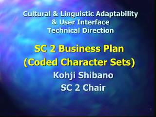 Cultural & Linguistic Adaptability  & User Interface Technical Direction
