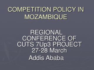 COMPETITION POLICY IN MOZAMBIQUE