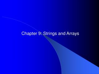 Chapter 9: Strings and Arrays