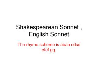 Shakespearean Sonnet , English Sonnet