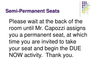 Semi-Permanent Seats