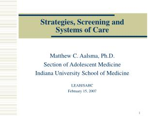 Strategies, Screening and  Systems of Care